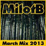MilotB - March Mix 2013