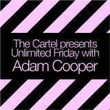 The Cartel presents Adam Cooper's Unlimited Friday