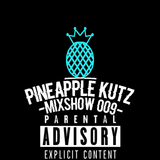 The Pineapple Kutz Mixshow 009