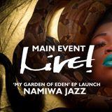 Main Event Live!  - Namiwa Jazz - 'My Garden of Eden' EP Launch Live! Arts Radio Birmingham
