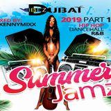 DJ KENNYMIXX - 2019 SUMMER JAMZ PT 1