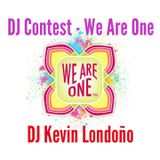 DJ Contest We Are One - DJ Kevin Londoño