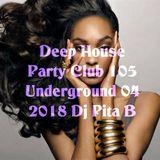 Deep House Party Club 105 Underground 2018 4.0 - Dj Pita B
