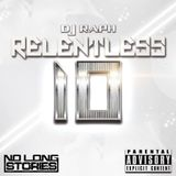 DJ RAPH - RELENTLESS 10 @raphrelentless