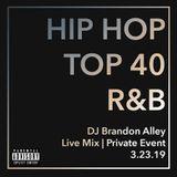 DJ Brandon Alley - Private Event Mix - 3-23-19