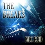 THE BREAKS (NUSKOOL BREAKS) MIC R3D 2017