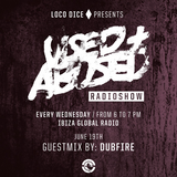 Loco Dice presents Used+Abused Radio Show 003 - guest Dubfire 19-06-2013