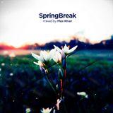 Max River - SpringBreak