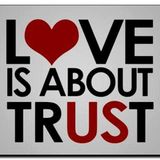 Love is about trust