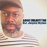 DJ Jaymz Nylon – Adult Selections #210