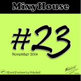 MixyHouse #23 (November 2014) mix by MikeSelf