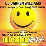 Darren williams  15/6/18 @km67 pool party Alicante 90s Anthems and ibiza classics opening set