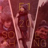 """20-something - Podcast - Episode 1 """"Pilot"""""""