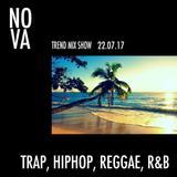 NOVA - Trend Mix Show - 22/07/17