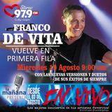 19-08-15 - #LaMañanaPresenta #ENVIVO - #FrancoDeVita #VuelveEnPrimeraFila