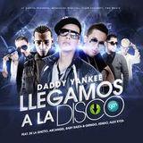 Llegamos a la disco - Daddy Yankee, De la Getto, Arcangel, Baby Rasta & Gringo (Eduardo Cabaz remix)