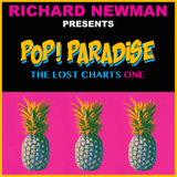 Richard Newman Presents Pop! Paradise The Lost Charts One