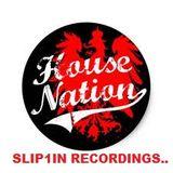 HOUSE NATION ...SLIP1IN  RECORDINGS
