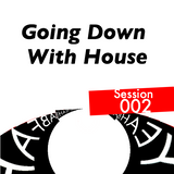 Going Down with House :: Session 002