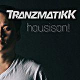 Tranzmatikk - housison! 2017