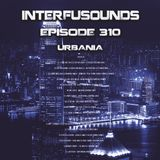 Interfusounds Episode 310 (August 21 2016)