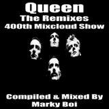 Marky Boi - Queen - The Remixes (400th Mixcloud Show)