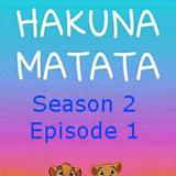 Hakuna Matata S02 E01