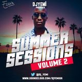 DJYEMI - #SummerSessions Vol.2 @DJ_YEMI