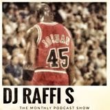 The DJ Raffi S. Weekly Podcast Show - Episode 45