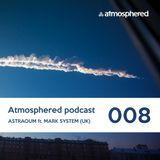 Atmosphered podcast #008_Astraoum ft. Mark_System (Live@Dabar2011)