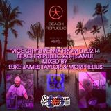 """VICE CITY"" LIVE 80's SESSIONS AT BEACH REPUBLIC - KOH SAMUI - 01/02/14 WITH LJ TAYLOR & MORPHELIUS"