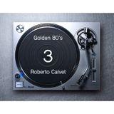 Golden 80s 3 Roberto Calvet