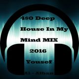 4$0 Deep House In My Mind MIX 2016 Yousef Al - Alban