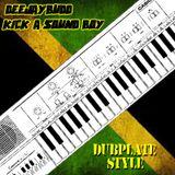 DeeJayBudd - Kick A Soundboy