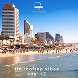Pasha & Bletter - TLV Rooftop Vibes // AUG' 17
