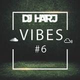 Vibes #6 - (UK Rap, R&B, Hip Hop & Grime) - DJ Harj Matharu