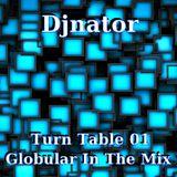 Turn Table 01 - Globular In The Mix