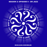 What Is Jazz? with Dr. Jazz (Season 2: Episode 9)