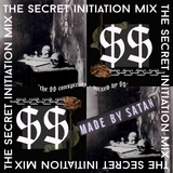 The Secret Initiation Mix (Mixed by $$) | July 30th, 2017