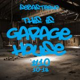 This is GARAGE HOUSE #10 - October 2018