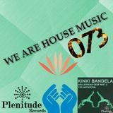 We Are House Music 073