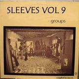 Sleeves Vol 9 - Groups