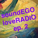 soundEGOloveRADIO ep.2