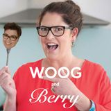 Episode 16 - Woog & Berry... now with guests!