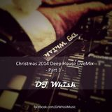 DJ Whisk - Christmas 2014 Deep House LiveMix - Part1