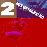 MIX DE TRABALHO # 2