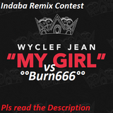 MY GIRL- Wyclef Jean vs Burn666