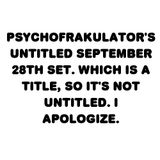 PF'S Untitled September 28th Set. Which IS a title. So It's Not Untitled.