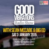 Good Vibrations Radio Show - Sean McCabe & Big Ed - January 2015