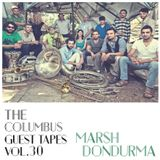 THE COLUMBUS GUEST TAPES VOL. 30- MARSH DONDURMA